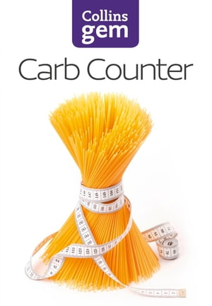 Carb Counter: A Clear Guide to Carbohydrates in Everyday Foods (Collins Gem)