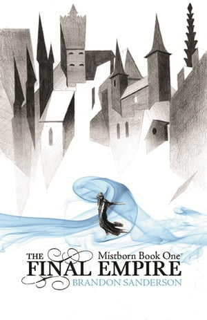 Final Empire Mistborn: Book One