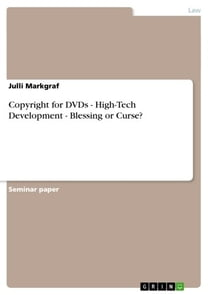 Copyright for DVDs - High-Tech Development - Blessing or Curse?