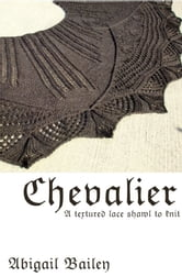 Chevalier: a textured lace shawl pattern to knit