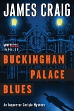 Buckingham Palace Blues, An Inspector Carlyle Mystery