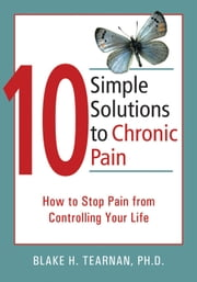 10 Simple Solutions to Chronic Pain