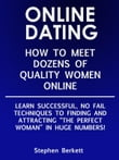 ONLINE DATING: How to meet Dozens of Quality Women Online