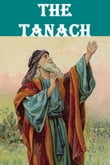The Tanach or Jewish Bible Complete & Unabridged (Tanakh, Tenak, Tenach)