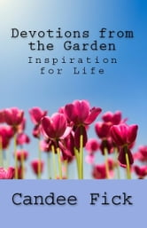Devotions from the Garden: Inspiration for Life