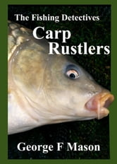 The Fishing Detectives: Carp Rustlers
