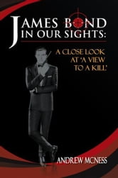 JAMES BOND IN OUR SIGHTS : A CLOSE LOOK AT ¡¥A VIEW TO A KILL¡¦