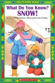 Just For You!: What Do You Know? Snow!