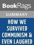 How We Survived Communism & Even Laughed by Slavenka Drakulic | Summary & Study Guide
