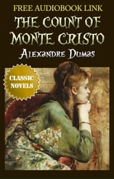 THE COUNT OF MONTE CRISTO Classic Novels: New Illustrated [Free Audio Links]