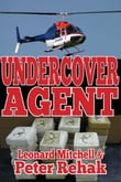 Undercover Agent; How One Honest Man Took on the Drug Mob...And Then the Mounties