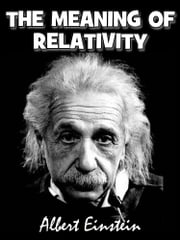 The Meaning of Relativity (illustrated)