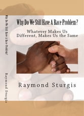 Why Do We Still Have A Race Problem?