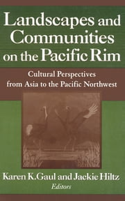 download Landscapes and Communities on the Pacific Rim: From Asia to the Pacific Northwest book
