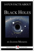 14 Fun Facts About Black Holes: A 15-Minute Book