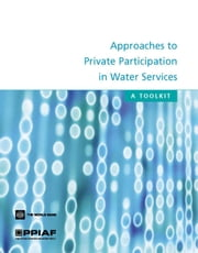 Approaches to Private Participation in Water Services: A Toolkit