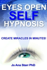Eyes Open Self Hypnosis: An Uncommon Guide to Getting Thin, Getting Happy, and Getting More