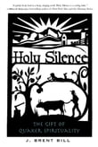 Holy Silence: The Gift of Quaker Spirituality