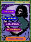 The Giant Who Woke Up in the Middle of the Night: A Children's Story