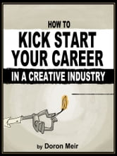 How to Kick Start Your Career in a Creative Industry