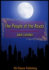 The People of the Abyss [Full Classic Illustration]+[Free Audio Book Link]+[Active TOC]
