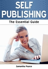 Self Publishing: The Essential Guide
