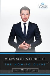 Men's Style and Etiquette: The How-To Guide