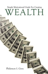 Simple Motivational Guide For Creating Wealth