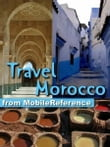 Travel Morocco: Guide, Maps, And Phrasebook. Includes: Rabat, Casablanca, Fez, Marrakech, Meknes & More (Mobi Travel)