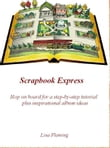 Scrapbook Express: Hop on board for a step-by-step scrapbooking tutorial plus inspirational album ideas
