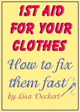 1st Aid for Your Clothes: How to Fix Them Fast