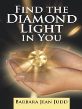 Find the Diamond Light in You