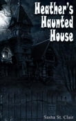 Heather's Haunted House