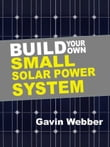 Build Your Own Small Solar Power System