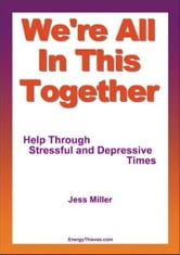 We're All In This Together: Help Through Stressful and Depressive Times