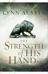 Strength of His Hand, The (Chronicles of the Kings Book #3)