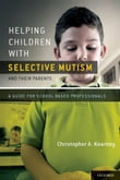 Helping Children with Selective Mutism and Their Parents:A Guide for School-Based Professionals
