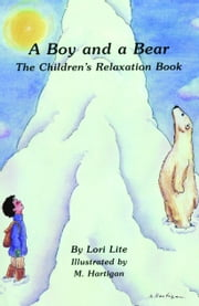 A Boy and a Bear: The Children's Relaxation Book introducing young children to deep breathing