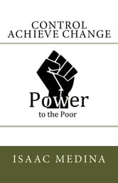 Power to the Poor: Control Achieve Change