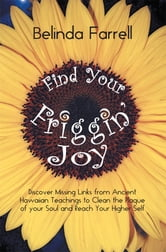 Find Your Friggin' Joy