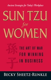 Sun Tzu for Women: The Art of War for Winning in Business