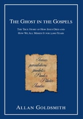 The Ghost in the Gospels