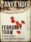 February Thaw and Other Stories of Contemporary Fantasy