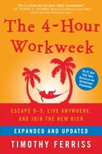 The 4-Hour Workweek, Expanded and Updated, Expanded and Updated, With Over 100 New Pages of Cutting-Edge Content.