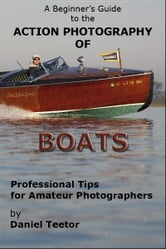 A Beginner's Guide to the Action Photography of Boats
