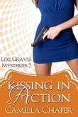 Kissing in Action (Lexi Graves Mysteries, 7)