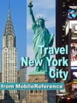 Travel New York City: Illustrated City Guide And Maps (Mobi Travel)