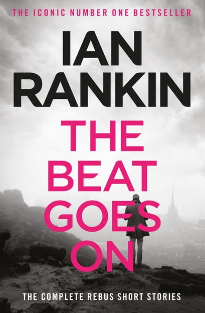 The Beat Goes On: The Complete Rebus Stories EPUB de Ian Rankin