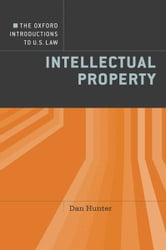 The Oxford Introductions to U.S. Law : Intellectual Property
