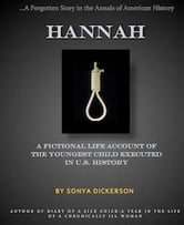 Hannah: A Fictional Life Account of The Youngest Child Executed in US History